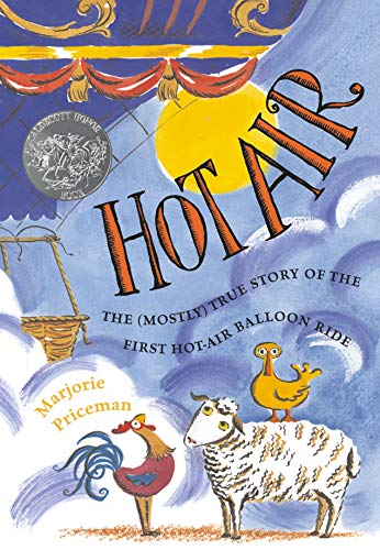 9780689826429: Hot Air: The (Mostly) True Story of the First Hot-Air Balloon Ride (Caldecott Honor Book)