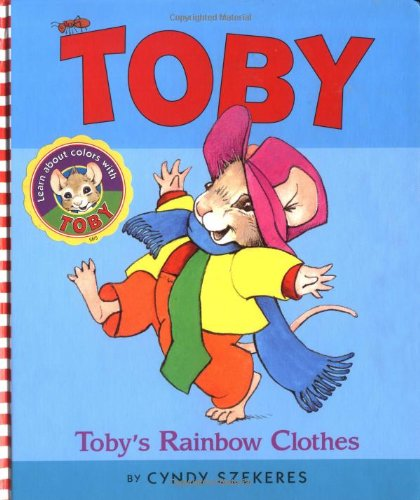 Toby's Rainbow Clothes (Toby) (0689826486) by Cyndy Szekeres