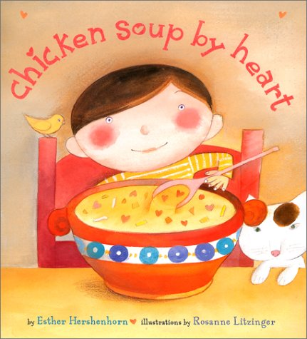 9780689826658: Chicken Soup By Heart