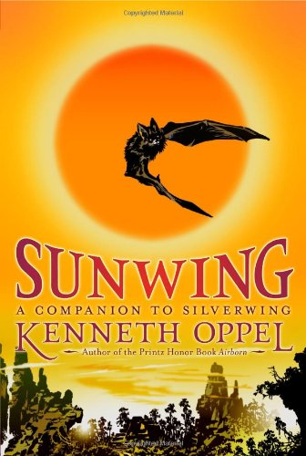 SUNWING: A COMPANION TO SILVERWING: Oppel, Kenneth
