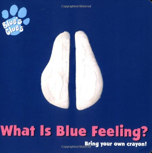 9780689826757: What Is Blue Feeling? (Blue's Clues)