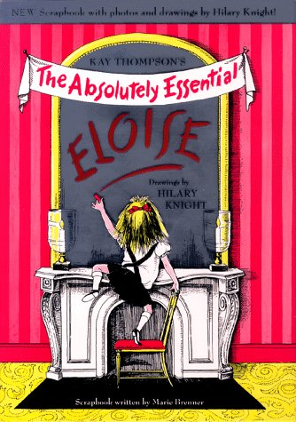 9780689827037: Kay Thompson's Eloise: The Absolutely Essential Edition