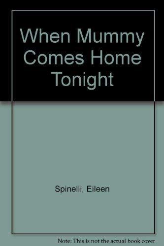 9780689827143: When Mama Comes Home Tonight