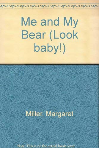 Me and My Bear (Look baby!) (0689827164) by Margaret Miller