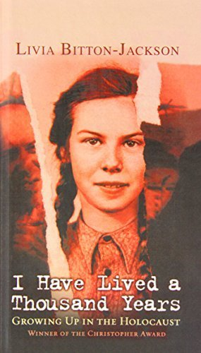 I Have Lived A Thousand Years: Growing Up In The Holocaust: Livia Bitton Jackson