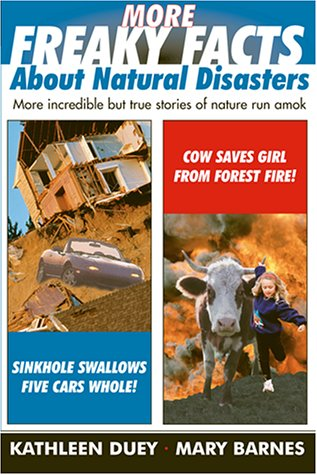 More Freaky Facts About Natural Disasters (9780689828195) by Barnes, Mary; Duey, Kathleen