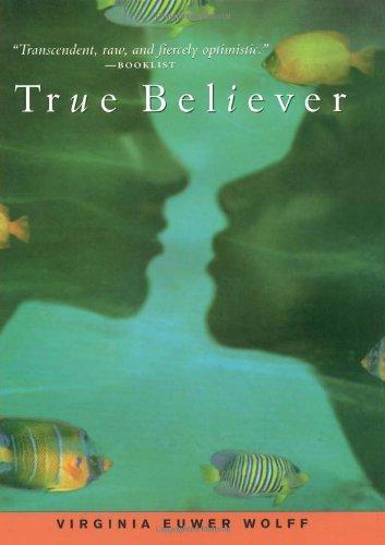 True Believer *Signed: Wolff, Virginia Euwer