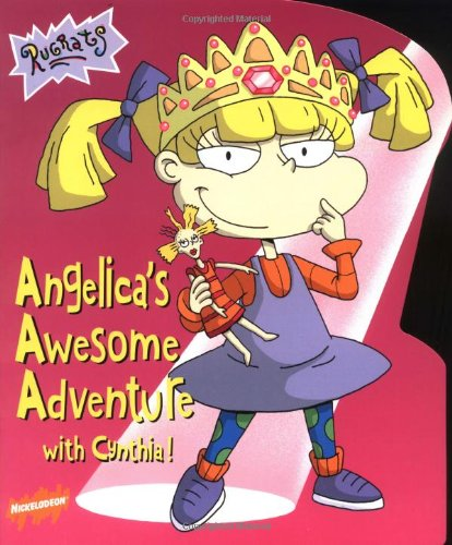 9780689828317: Angelica's Awesome Adventure With Cynthia (Rugrats)