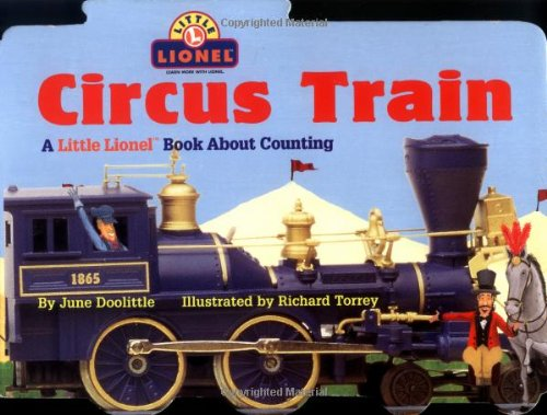 Circus Train: A Little Lionel Book About Counting (Little Lionel Books): Doolittle, June