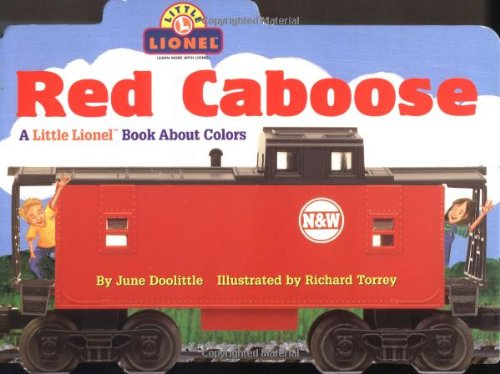 9780689828355: Red Caboose: A Little Lionel Book About Colors (Little Lionel Books)