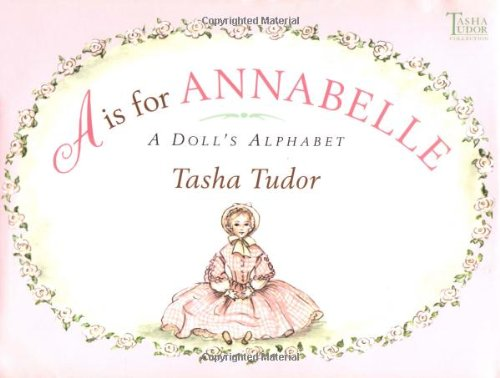 A Is for Annabelle (0689828454) by Tasha Tudor