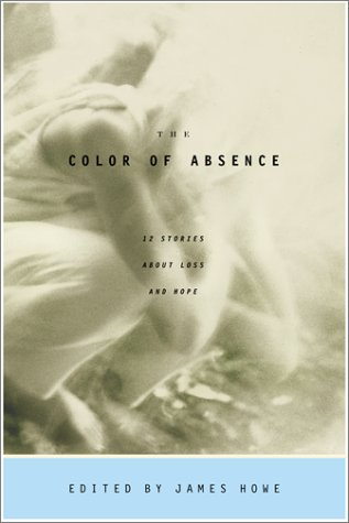 9780689828621: The Color of Absence : 12 Stories About Loss and Hope