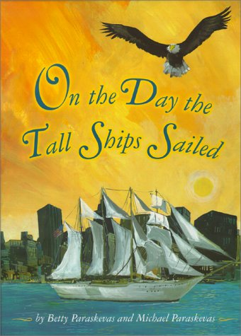 9780689828645: On the Day the Tall Ships Sailed