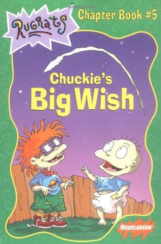 Chuckie's Big Wish (Rugrats Chapter Books) (0689828950) by West, Cathy; Durk, Jim