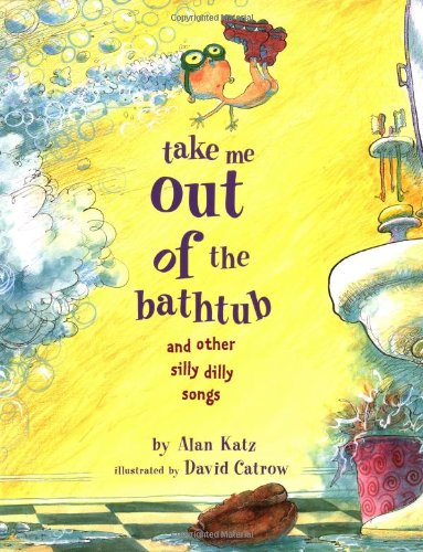 9780689829031: Take Me Out of the Bathtub and Other Silly Dilly Songs
