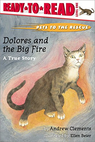 Dolores and the Big Fire (Ready-To-Read - Level 1): Andrew Clements; Illustrator-Ellen Beier