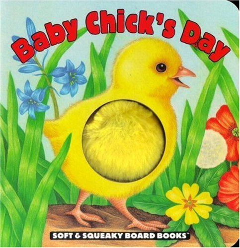 9780689829635: Baby Chicks Day (Soft & Squeaky Board Books)