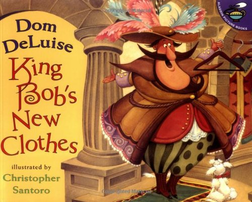 9780689830501: King Bob's New Clothes