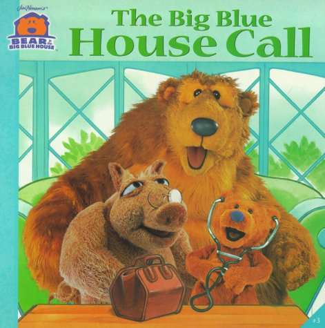 9780689830631: The Big Blue House Call (Bear in the Big Blue House)