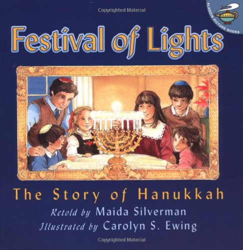Festival of Lights: The Story of Hanukkah: Silverman, Maida