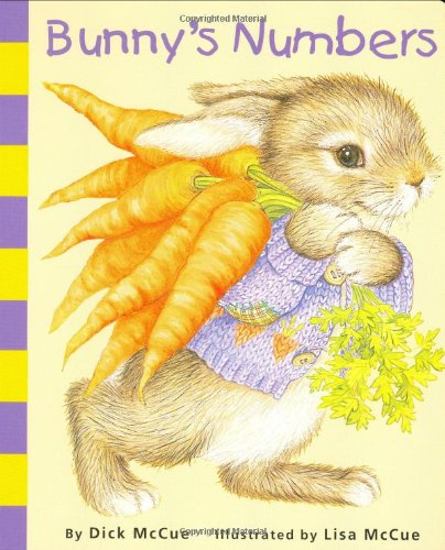Bunny's Numbers, board book: McCue, Dick, McCue, Lisa, ill.,