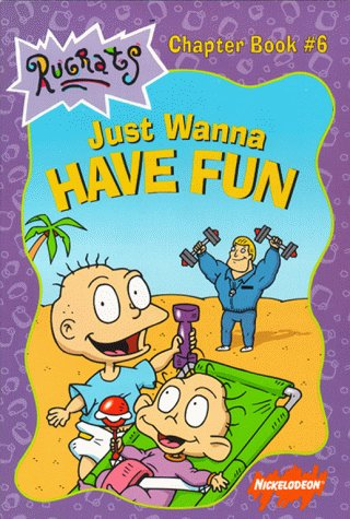 Just Wanna Have Fun (Rugrats Chapter Books) (0689831315) by Willson, Sarah