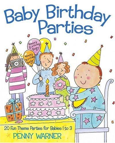 9780689831508: Baby Birthday Parties (Children's Party Planning Books)