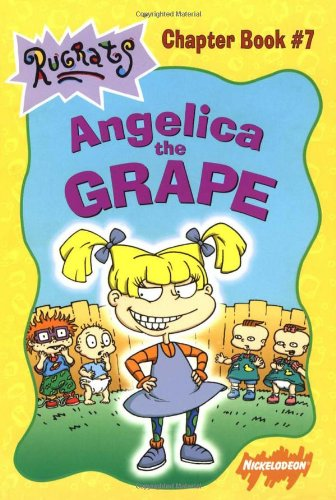Angelica The Grape (Chapter Book 7): Krulik Nancy