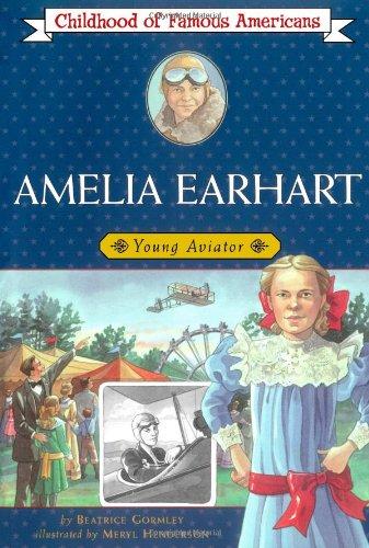 9780689831881: Amelia Earhart: Young Aviator (Childhood of Famous Americans)