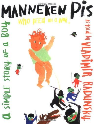 9780689831935: Manneken Pis: A Simple Story of a Boy Who Peed on a War