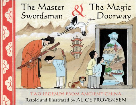9780689832321: The Master Swordsman & the Magic Doorway: Two Legends from Ancient China