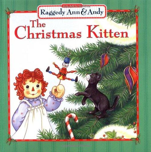 The Christmas Kitten (Raggedy Ann & Andy): Andrew Clements; Illustrator-Simon