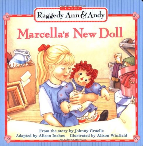 9780689832468: Marcella's New Doll (Classic Raggedy Ann & Andy)