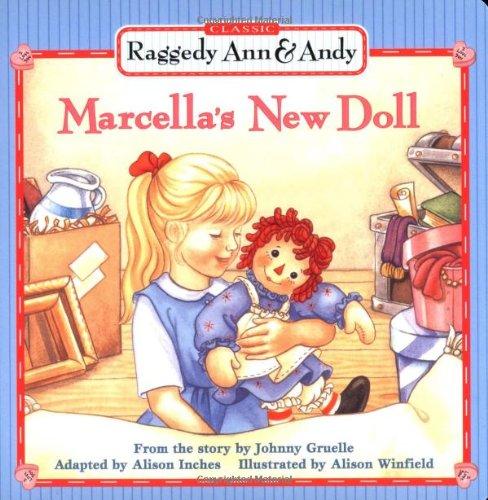 9780689832468: Marcella's New Doll (Raggedy Ann & Andy)