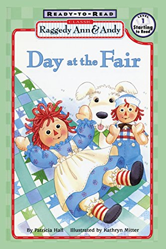 Raggedy Ann and Andy: Day at the Fair (0689832486) by Patricia Hall