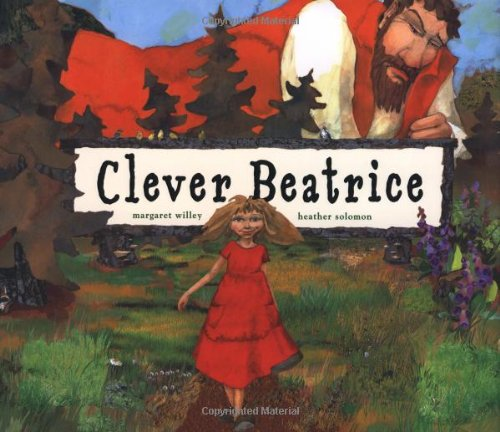 9780689832543: Clever Beatrice: An Upper Peninsula Conte