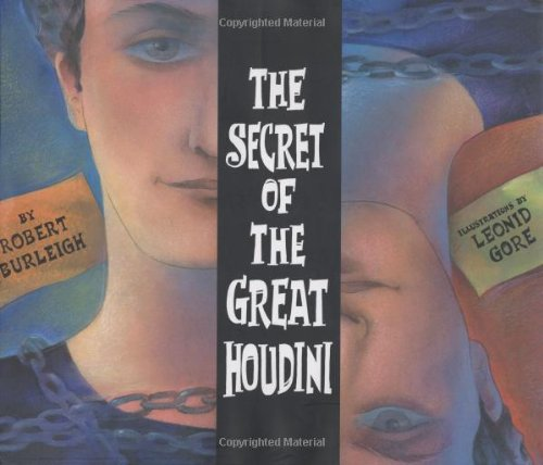The Secret of the Great Houdini (signed): Burleigh, Robert