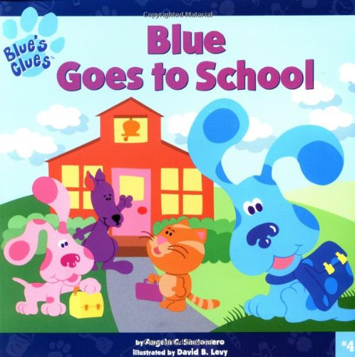 9780689832802: Blue Goes to School (Blue's Clues)