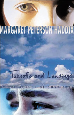 Takeoffs and Landings: Haddix, Margaret Peterson