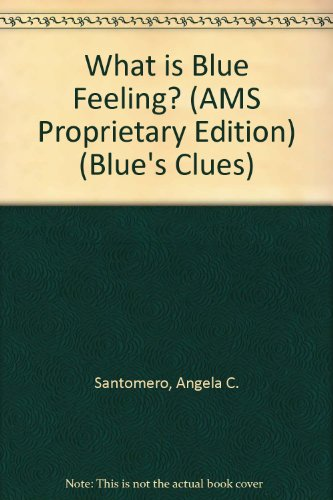 9780689833304: What is Blue Feeling? (AMS Proprietary Edition) (Blue's Clues)
