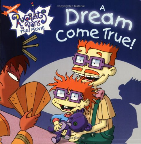 9780689833366: A Dream Come True! (Nickelodeon Rugrats in Paris, The Movie)