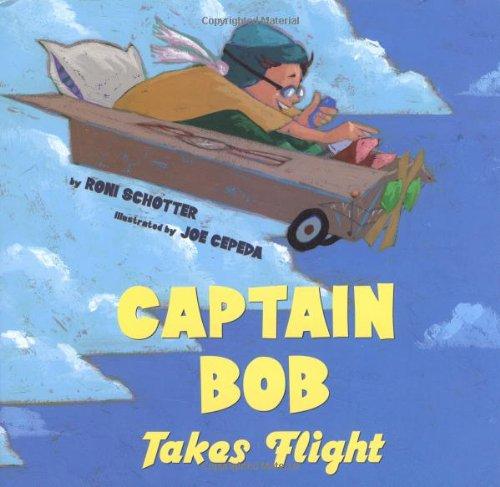 9780689833885: Captain Bob Takes Flight (Anne Schwartz Books)