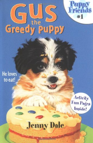 9780689834233: Gus the Greedy Puppy (Puppy Friends)
