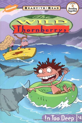 In Too Deep #4 -The Wild Thornberrys -- Level 2 / Reading Together --: Richards, Kitty / ...