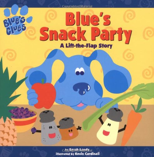 Blue's Snack Party: A Lift-the-flap Story (Blue's: Sarah Landy