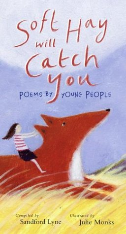 9780689834608: Soft Hay Will Catch You: Poems by Young People