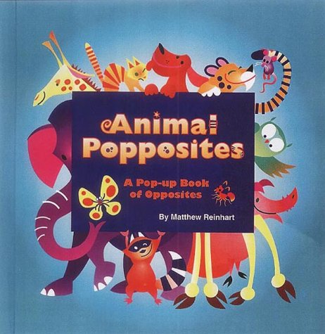 9780689836701: Animal Popposites: A Pop-Up Book of Opposites