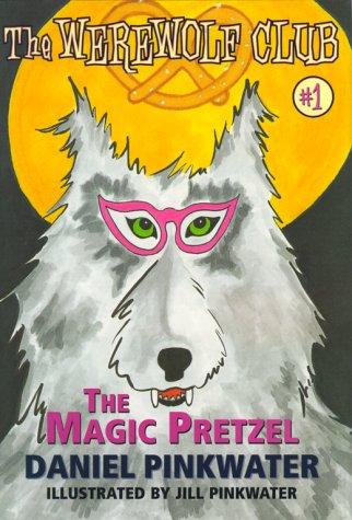 9780689838002: The Magic Pretzel: Ready-for- Chapters #1 (Werewolf Club)