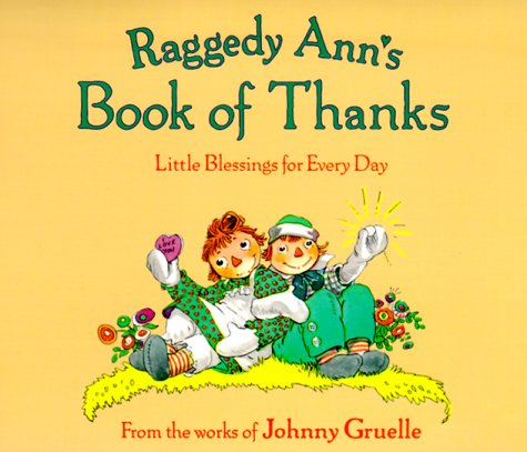 Raggedy Ann's Book of Thanks: Little Blessings: Johnny Gruelle