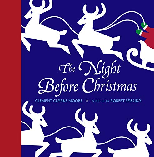 The Night Before Christmas: A Pop-Up: Clement C. Moore